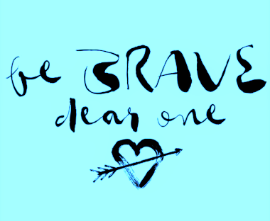 be-brave-dear-one